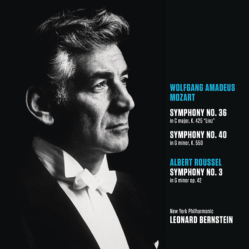 Mozart: Symphony No. 36 in C major, K425 'Linz'; Symphony No. 40 in G minor, K. 550; Roussel: Symphony No. 3 in G minor, op. 42 by New York Philharmonic