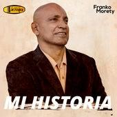 Mi Historia by Franko Morety