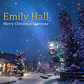 Merry Christmas Everyone (Snow Is Falling) (Acoustic) by Emily Hall