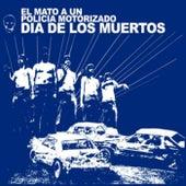 Dia De Los Muertos de El Mató a un Policia Motorizado