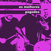 Os Melhores Pagodes by Various Artists