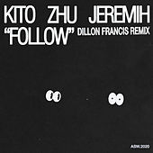 Follow (Dillon Francis Remix) de Kito