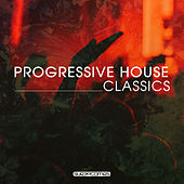 Progressive House Classics by Various Artists