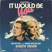 It Would Be You (Acoustic) von Ben Rector