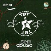 Tbt Sem Abuso, Ep. 01 de Grupo Sem Abuso