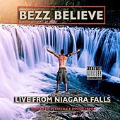 Live From Niagra Falls by Bezz Believe