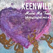 Make Me Feel (Daylight Mix) de Keenwild