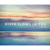 River Flows in You von Sinfonia D'archi Solisti