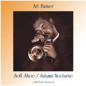 Soft Shoe / Autumn Nocturne (All Tracks Remastered) von Art Farmer