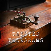 Twisted Telegrams by Various Artists