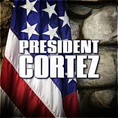 President Cortez by Various Artists