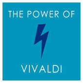 The Power of Vivaldi by Antonio Vivaldi