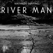 River Man von Mathilde Santing