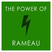 The Power of Rameau de Jean-Philippe Rameau