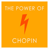 The Power of Chopin by Frédéric Chopin