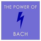 The Power of Bach de Johann Sebastian Bach