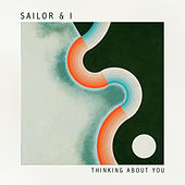 Thinking About You by Sailor & I