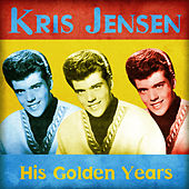 His Golden Years (Remastered) by Kris Jensen