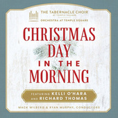 Christmas Day in the Morning by The Tabernacle Choir at Temple Square & Orchestra at Temple Square