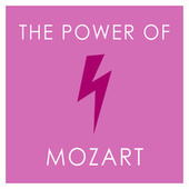 The Power of Mozart by Wolfgang Amadeus Mozart
