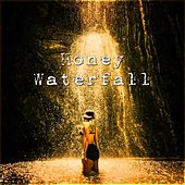 Honey Waterfall by Various Artists