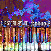 Piano Lounge Volume 2 de Christoph Spendel
