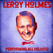 Performing All His Hits! (Remastered) von Leroy Holmes