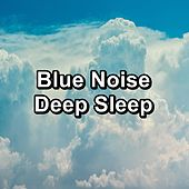 Blue Noise Deep Sleep by White Noise Babies
