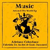 Music Around the World by Adriano Celentano, Fabrizio De Andre & Enzo Jannacci de Adriano Celentano