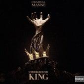 Underground King by Criminal Manne