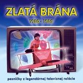 Zlatá brána 1980 - 1985 by Zlatá Brána