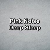 Pink Noise Deep Sleep by Fan Sounds