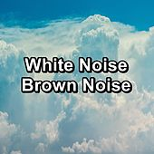 White Noise Brown Noise by White Noise Therapy (1)