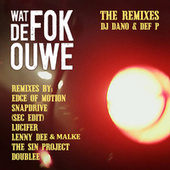 Wat de FOK ouwe (The Remixes) by DJ Dano