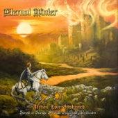 Archaic Lore Enshrined: Songs of Savage Swords & Dark Mysticism by EternalWinter