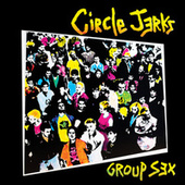 Group Sex 40th Anniversary Edition by Circle Jerks