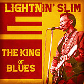 The King of Blues (Remastered) by Lightnin' Slim