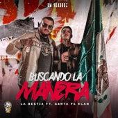 Buscando La Manera by La Bestia