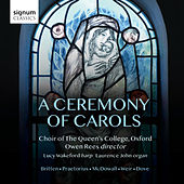 A Ceremony of Carols by The Choir of the Queens College Oxford