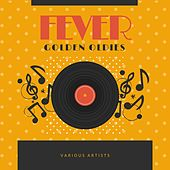 Fever (Golden Oldies) by Various Artists
