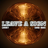 Leave a Sign by Carsky