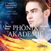 Machtlos - Phönixakademie, Band 10 (ungekürzt) von I. Reen Bow