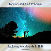 Exploring New Sounds In Hi-Fi (Remastered 2020) by Esquivel