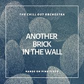 Another Brick in the Wall (Hands on Pink Floyd ) by The Chill-Out Orchestra