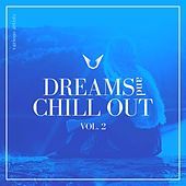 Dreams and Chill Out, Vol. 2 by Various Artists