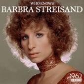 Who Knows von Barbra Streisand