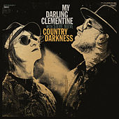 Country Darkness by My Darling Clementine