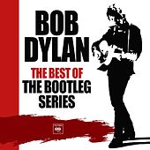 The Best of The Bootleg Series by Bob Dylan