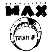 Turn It Up de Bandcalledmax