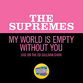 My World Is Empty Without You (Live On The Ed Sullivan Show, February 20, 1966) by The Supremes